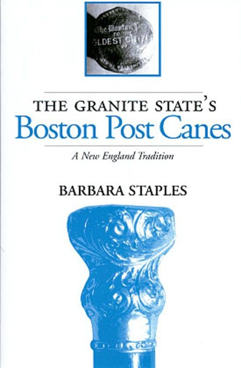 1999-Barbara Staples - The Granite State's Boston Post Canes - a new england tradition   b