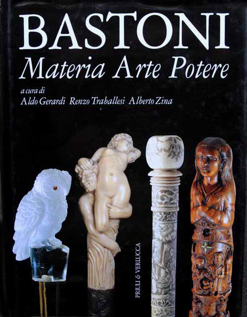 2006-Bastoni Materia Arte Potere-Gerardi-Traballesi-Zina