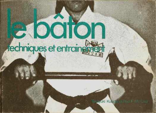 1970..Le bâton - Technique & entrainement - Takayuki Kubota & Mc Caul