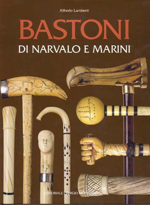 1998-Bastoni di Narvale e Marini - Alfredo Lambert- Ed Giorgio Montadori-95p