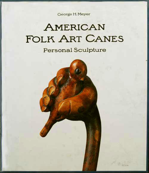 CANNES-american folk art canes-George H.MEYER 1992-ISBN 0-2959-7200-9