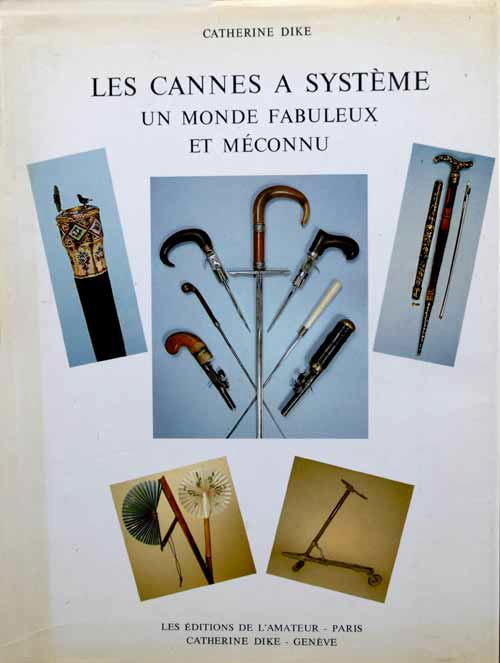CANNES-Les cannes à systèmes-C.DIKE 1982&85-ISBN 2.85917.023.5
