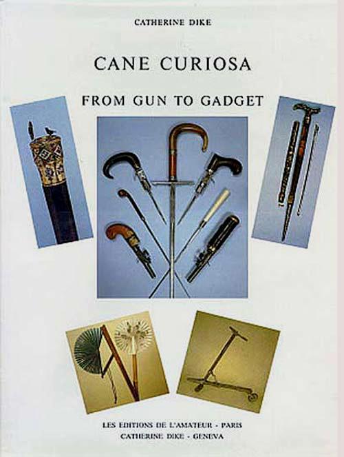 CANNES-cane curiosa from Gun to Gadget-C.DIKE 1983-ISBN 2-85917-027-8