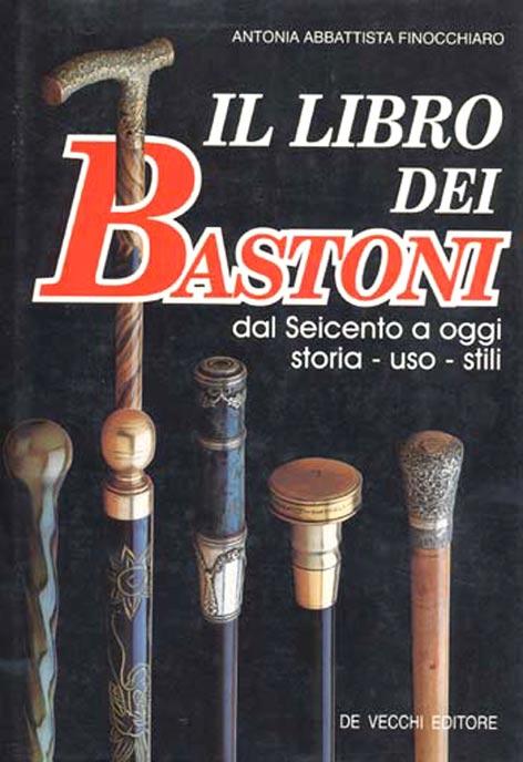 2000-Il libro dei bastoni - Antonia Abbattista Finocchiaro - Ed De Vecchi  - b