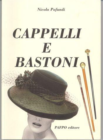 1998-Nicola Pafundi - Cappelli e Bastoni - Pafpo editore